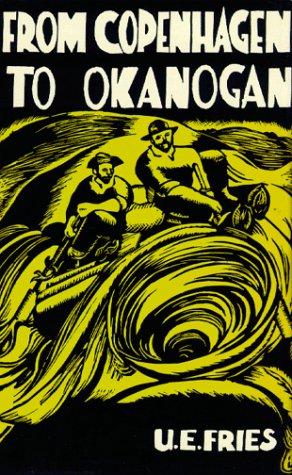 From Copenhagen to Okanogan: U. E. Fries