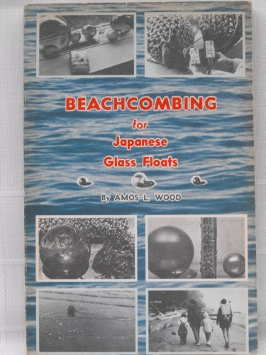 Beachcombing for Japanese Glass Floats: Amos L. Wood