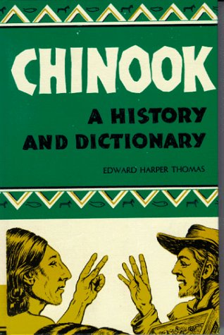 Chinook: A History and Dictionary