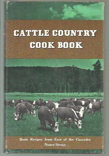 CATTLE COUNTRY COOK BOOK Basic Recipes from East of the Cascades