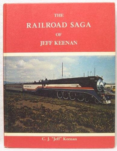 The Railroad Saga of Jeff Keenan: Keenan, Charles J.