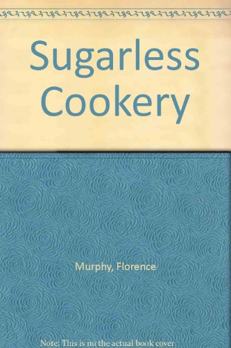 9780832303067: Sugarless Cookery
