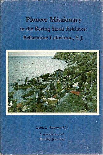 9780832303432: Pioneer Missionary to the Bering Strait Eskimos: Bellarmine Lafortune, S.J.