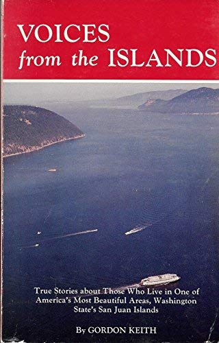 9780832303586: Voices from the islands: True stories about Washington State's fabulous San Juan Islands and those who inhabit them