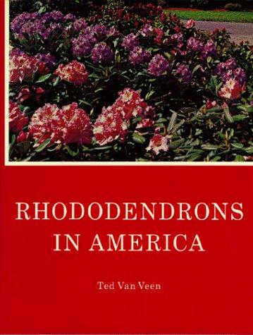 Rhododendrons In America: Ted Van Veen