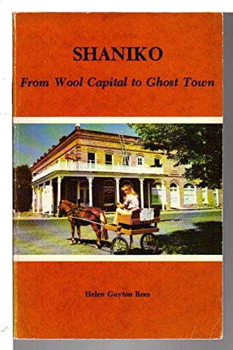 9780832303999: Shaniko: From Wool Capital to Ghost Town