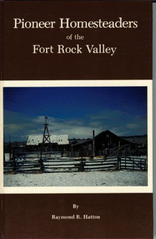 Pioneer Homesteaders of the Fort Rock Valley: Hatton, Raymond R.