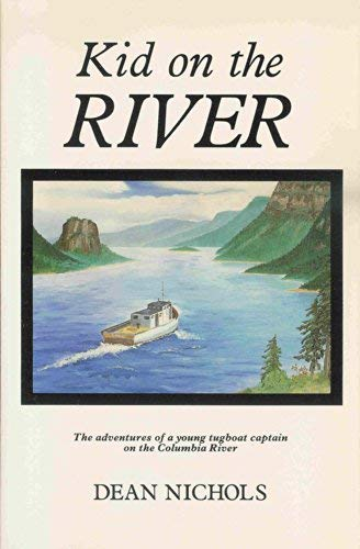 KID ON THE RIVER-The Adventures of A: Nichols, Dean