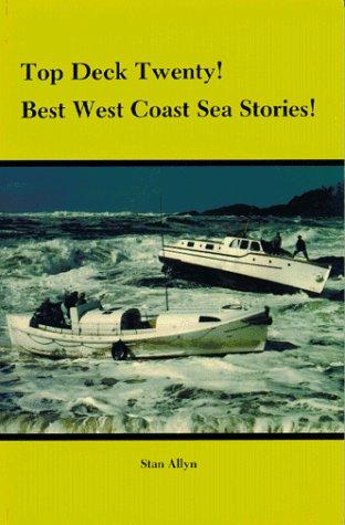 9780832304699: Top Deck Twenty! Best West Coast Sea Stories!