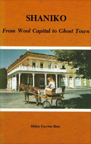 Shaniko: From Wool Capital to Ghost Town