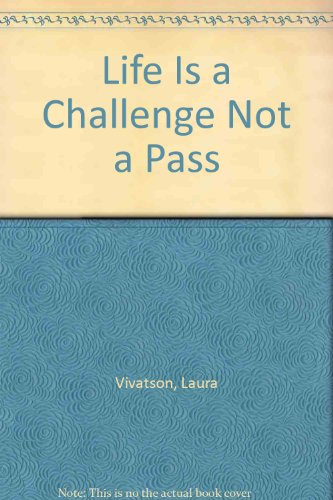 9780832305634: Life Is a Challenge Not a Pass