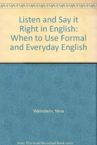 9780832504365: Listen and Say It Right in English: When to Use Formal and Everyday English