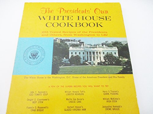 The Presidents' Own White House Cookbook: Robert Jones