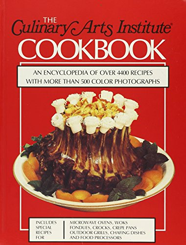 9780832605802: The Culinary Arts Institute Cookbook: An Encyclopedia of Over 4400 Recipes with More Than 500 Color Photographs