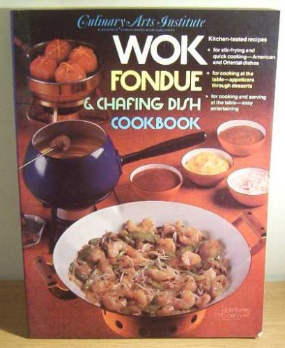 9780832606052: Wok, Fondue, and Chafing Dish Cookbook