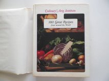 1001 Great Recipes from Around the World: Culinary Arts Institute