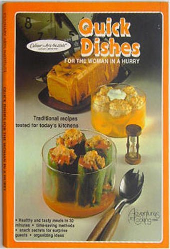 9780832606311: Quick Dishes for the Woman in a Hurry (Adventures in cooking series)