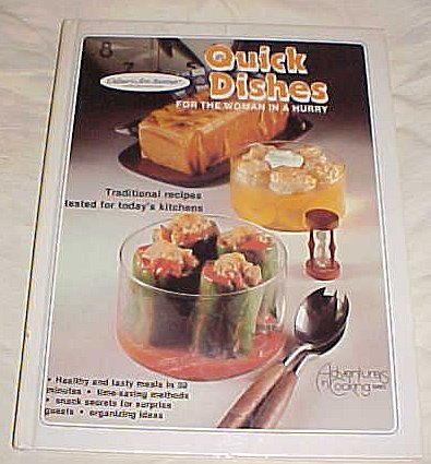 9780832606618: Quick dishes for the woman in a hurry (Adventures in cooking series)