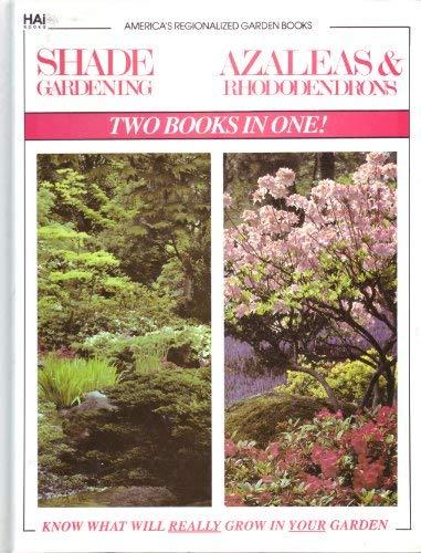 9780832623035: Shade Gardening Azaleas & Rhododendrons: America's Regionalized Garden Books/Two Books in One!