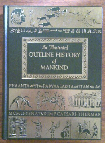 An Illustrated Outline History of Mankind [2 volumes]: Cole, Fay-Cooper; Warren, Harris Gaylord [...