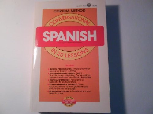 Spanish in 20 Lessons, Illustrated: Intended for Self-Study and for Use in Schools: With a ...