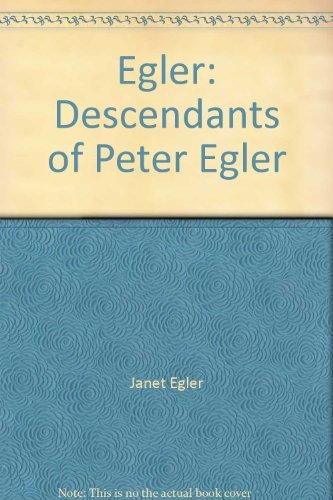 9780832869921: Egler: Descendants of Peter Egler