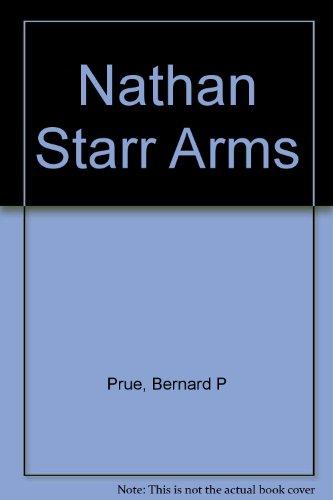 Nathan Starr Arms: Prue, Bernard P.