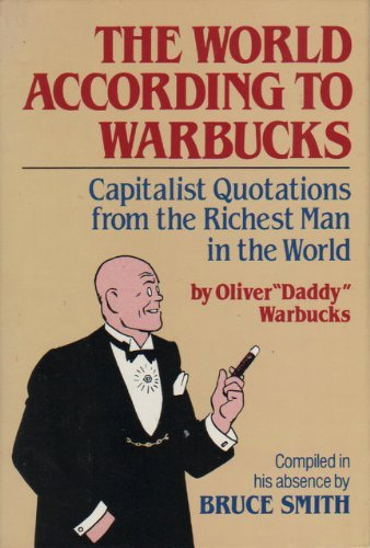 9780832902666: The World According to Warbucks: Capitalist Quotations from the Richest Man in the World
