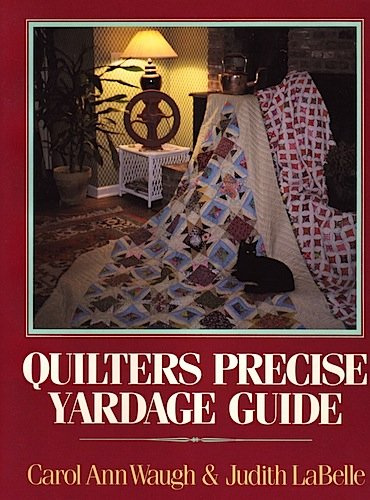 Quilter's Precise Yardage Guide (9780832902758) by Carol Ann Waugh; Judith Labelle