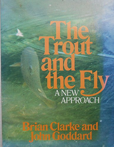 Trout and the Fly: Clarke, Brian, Goddard,