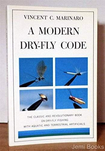 A Modern Dry-Fly Code: Vincent C. Marinaro