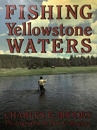 Fishing Yellowstone Waters: Brooks, Charles E.