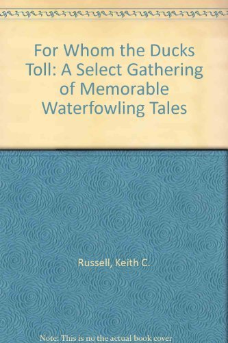 9780832903571: For Whom the Ducks Toll: A Select Gathering of Memorable Waterfowling Tales