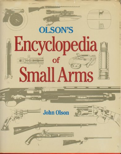Olson's Encyclopedia of Small Arms