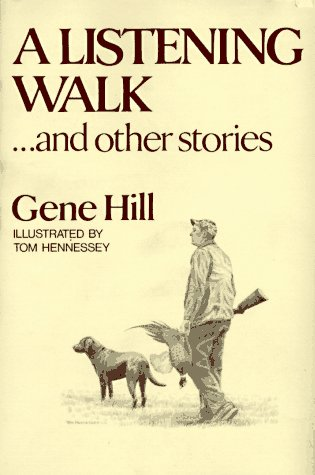 A Listening Walk...and Other Stories (083290385X) by Gene Hill
