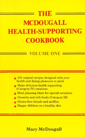 THE MCDOUGALL HEALTH-SUPPORTING COOKBOOK Volume One
