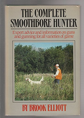 The Complete Smoothbore Hunter: Elliott, Brook