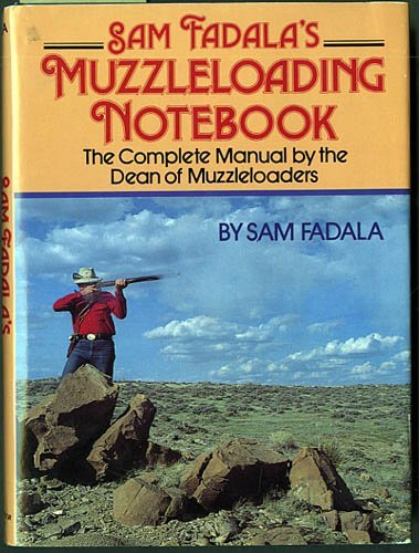 9780832904066: Sam Fadala's Muzzleloading Notebook: The Complete Manual by the Dean of Muzzleloaders