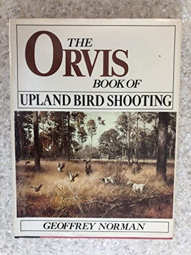 9780832904127: The Orvis Book of Upland Bird Shooting