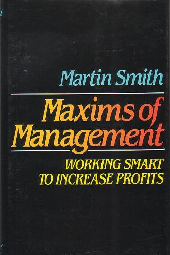 9780832904196: Maxims of management: Working smart to increase profits