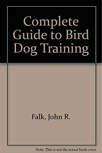 9780832904295: The Complete Guide to Bird Dog Training