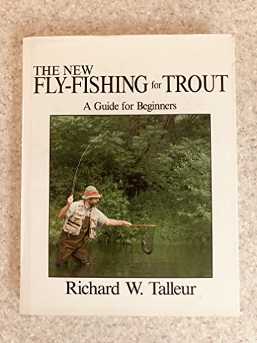 Fly Fishing for Trout: A Guide for Beginners(Enscribed By Author): Talleur, Richard W.