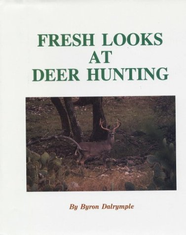 Fresh Looks at Deer Hunting (0832904716) by Dalrymple, Byron W.