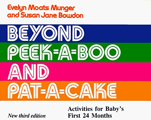 9780832905049: Beyond Peek-A-Boo and Pat-A-Cake: Activities for Baby's First Twenty-Four Months