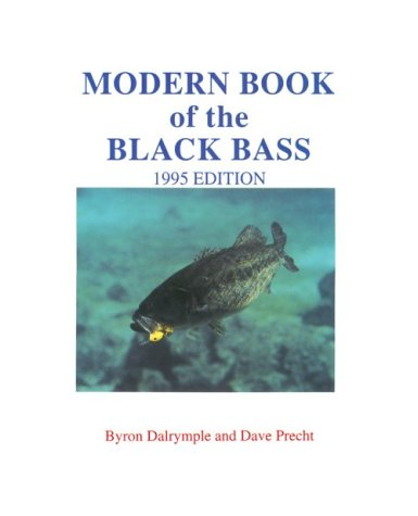 MODERN BOOK OF THE BLACK BASS: Dalrymple, Byron