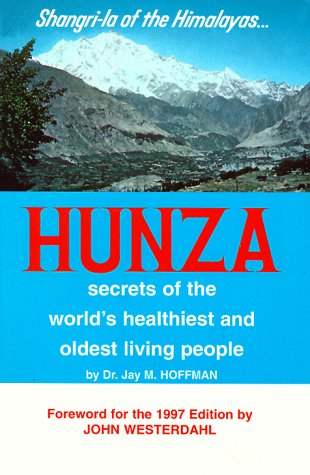 9780832905131: Hunza: Secrets of the World's Healthiest and Oldest Living People
