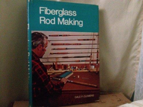 9780832913600: Fiberglass Rod Making
