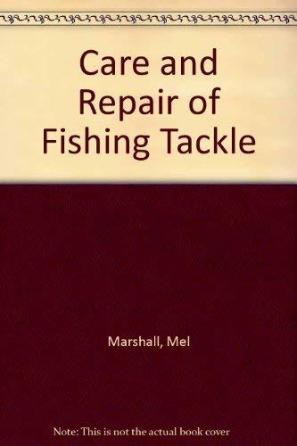 9780832918315: Care and Repair of Fishing Tackle