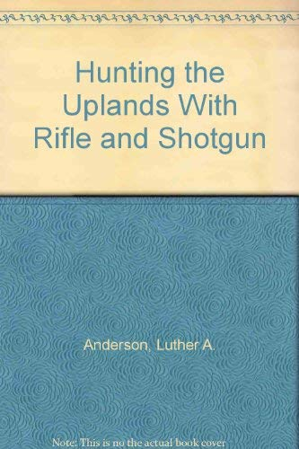 9780832919121: Hunting the Uplands With Rifle and Shotgun
