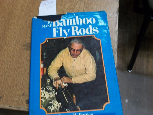 9780832923746: How to Make Bamboo Fly Rods